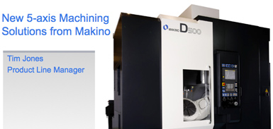 New 5-Axis Machining Solutions From Makino