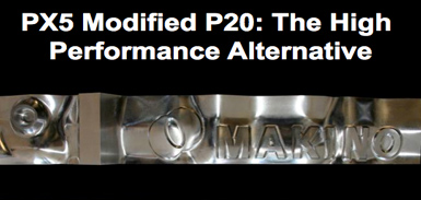 PX5, modified P20, the high performance alternative